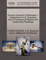 Director General Of Railroads V. Kastenbaum U.s. Supreme Court Transcript Of Record With Supporting Pleadings