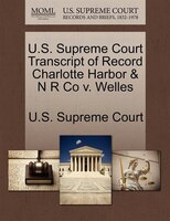 U.s. Supreme Court Transcript Of Record Charlotte Harbor & N R Co V. Welles