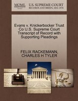 Evans V. Knickerbocker Trust Co U.s. Supreme Court Transcript Of Record With Supporting Pleadings