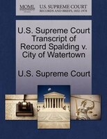 U.s. Supreme Court Transcript Of Record Spalding V. City Of Watertown