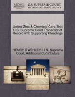 United Zinc & Chemical Co V. Britt U.s. Supreme Court Transcript Of Record With Supporting Pleadings