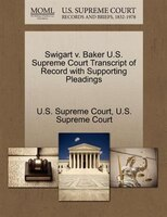 Swigart V. Baker U.s. Supreme Court Transcript Of Record With Supporting Pleadings