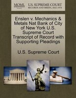 Enslen V. Mechanics & Metals Nat Bank Of City Of New York U.s. Supreme Court Transcript Of Record With Supporting Pleadings