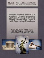 William Filene's Sons Co V. Gilchrist Co U.s. Supreme Court Transcript Of Record With Supporting Pleadings