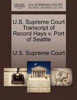 U.s. Supreme Court Transcript Of Record Hays V. Port Of Seattle