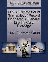 U.s. Supreme Court Transcript Of Record Connecticut General Life Ins Co V. Eldredge