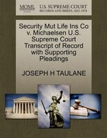 Security Mut Life Ins Co V. Michaelsen U.s. Supreme Court Transcript Of Record With Supporting Pleadings
