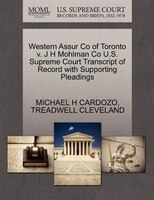Western Assur Co Of Toronto V. J H Mohlman Co U.s. Supreme Court Transcript Of Record With Supporting Pleadings