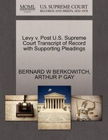 Levy V. Post U.s. Supreme Court Transcript Of Record With Supporting Pleadings