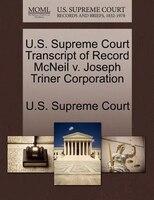 U.s. Supreme Court Transcript Of Record Mcneil V. Joseph Triner Corporation
