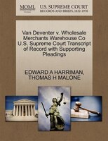 Van Deventer V. Wholesale Merchants Warehouse Co U.s. Supreme Court Transcript Of Record With Supporting Pleadings