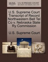 U.s. Supreme Court Transcript Of Record Northwestern Bell Tel Co V. Nebraska State Ry Commission