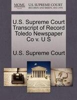U.s. Supreme Court Transcript Of Record Toledo Newspaper Co V. U S
