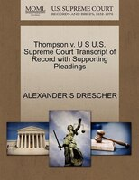 Thompson V. U S U.s. Supreme Court Transcript Of Record With Supporting Pleadings