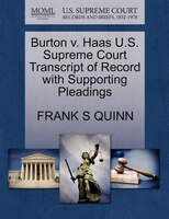 Burton V. Haas U.s. Supreme Court Transcript Of Record With Supporting Pleadings
