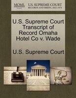 U.s. Supreme Court Transcript Of Record Omaha Hotel Co V. Wade