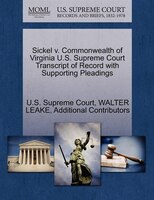 Sickel V. Commonwealth Of Virginia U.s. Supreme Court Transcript Of Record With Supporting Pleadings