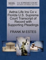Aetna Life Ins Co V. Florida U.s. Supreme Court Transcript Of Record With Supporting Pleadings
