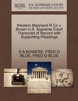 Western Maryland R Co V. Brown U.s. Supreme Court Transcript Of Record With Supporting Pleadings