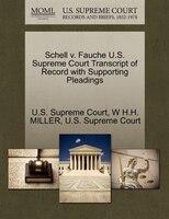 Schell V. Fauche U.s. Supreme Court Transcript Of Record With Supporting Pleadings