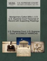 Montgomery Cotton Mills V. U S U.s. Supreme Court Transcript Of Record With Supporting Pleadings