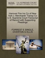 Hanover Fire Ins Co Of New York V. Merchants' Transp Co U.s. Supreme Court Transcript Of Record With Supporting Pleadings