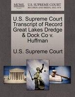 U.s. Supreme Court Transcript Of Record Great Lakes Dredge & Dock Co V. Huffman