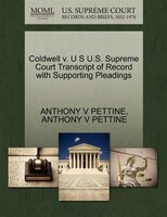 Coldwell V. U S U.s. Supreme Court Transcript Of Record With Supporting Pleadings