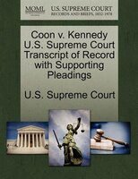 Coon V. Kennedy U.s. Supreme Court Transcript Of Record With Supporting Pleadings