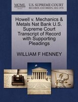 Howell V. Mechanics & Metals Nat Bank U.s. Supreme Court Transcript Of Record With Supporting Pleadings