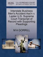 Interstate Business Men's Accident Ass'n V. Lester U.s. Supreme Court Transcript Of Record With Supporting