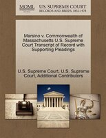Marsino V. Commonwealth Of Massachusetts U.s. Supreme Court Transcript Of Record With Supporting Pleadings