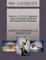 Owens V. U S U.s. Supreme Court Transcript Of Record With Supporting Pleadings