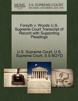 Forsyth V. Woods U.s. Supreme Court Transcript Of Record With Supporting Pleadings