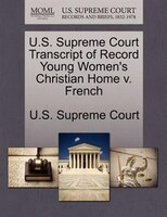 U.s. Supreme Court Transcript Of Record Young Women's Christian Home V. French