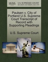 Paulsen V. City Of Portland U.s. Supreme Court Transcript Of Record With Supporting Pleadings