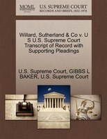 Willard, Sutherland & Co V. U S U.s. Supreme Court Transcript Of Record With Supporting Pleadings