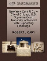 New York Cent R Co V. City Of Chicago U.s. Supreme Court Transcript Of Record With Supporting Pleadings