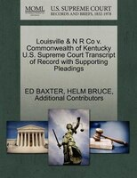 Louisville & N R Co V. Commonwealth Of Kentucky U.s. Supreme Court Transcript Of Record With Supporting Pleadings
