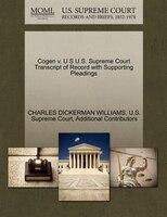 Cogen V. U S U.s. Supreme Court Transcript Of Record With Supporting Pleadings