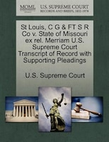 St Louis, C G & Ft S R Co V. State Of Missouri Ex Rel. Merriam U.s. Supreme Court Transcript Of Record With Supporting