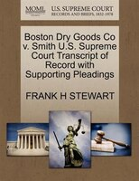 Boston Dry Goods Co V. Smith U.s. Supreme Court Transcript Of Record With Supporting Pleadings