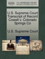 U.s. Supreme Court Transcript Of Record Cowell V. Colorado Springs Co