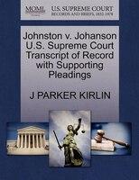 Johnston V. Johanson U.s. Supreme Court Transcript Of Record With Supporting Pleadings
