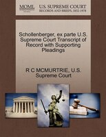 Schollenberger, Ex Parte U.s. Supreme Court Transcript Of Record With Supporting Pleadings