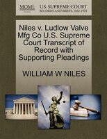 Niles V. Ludlow Valve Mfg Co U.s. Supreme Court Transcript Of Record With Supporting Pleadings