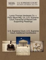 Lyons-thomas Hardware Co. V. Perry Stove Mfg. Co. U.s. Supreme Court Transcript Of Record With Supporting Pleadings