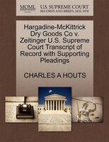 Hargadine-mckittrick Dry Goods Co V. Zeitinger U.s. Supreme Court Transcript Of Record With Supporting Pleadings
