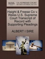 Haight & Freese Co V. Weiss U.s. Supreme Court Transcript Of Record With Supporting Pleadings
