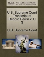 U.s. Supreme Court Transcript Of Record Perrin V. U S